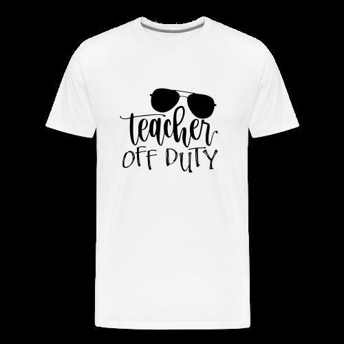 Teacher Off Duty - Men's Premium T-Shirt