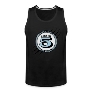 I Have till 5 T-Shirts - Men's Premium Tank