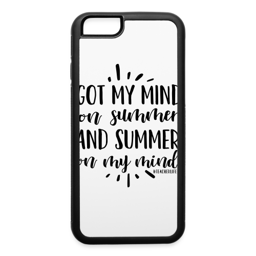 Got My Mind on Summer and Summer on My Mind - iPhone 6/6s Rubber Case