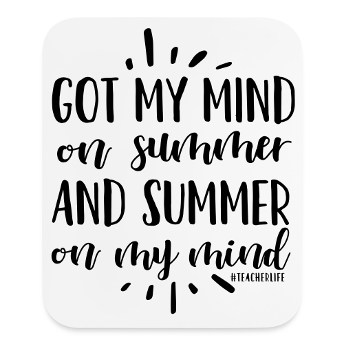 Got My Mind on Summer and Summer on My Mind - Mouse pad Vertical