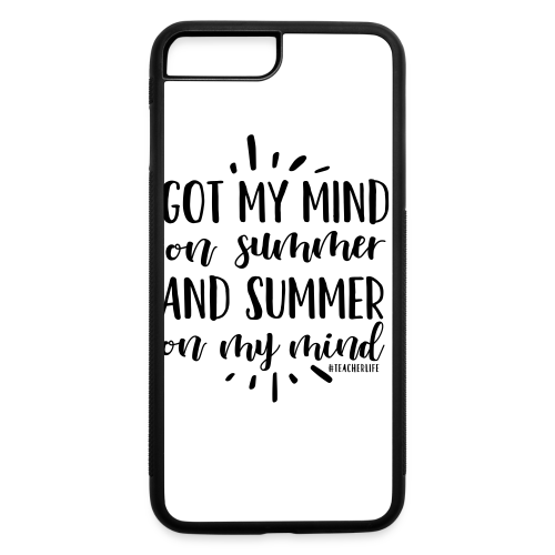 Got My Mind on Summer and Summer on My Mind - iPhone 7 Plus/8 Plus Rubber Case