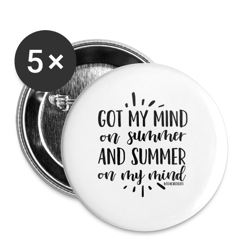 Got My Mind on Summer and Summer on My Mind - Buttons large 2.2'' (5-pack)