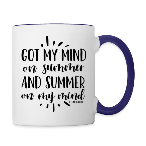 Got My Mind on Summer and Summer on My Mind - Contrast Coffee Mug
