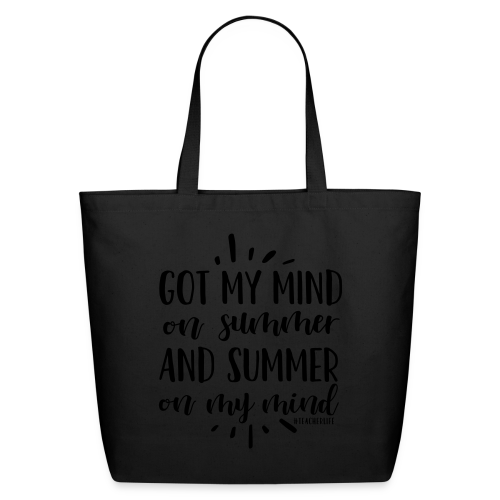 Got My Mind on Summer and Summer on My Mind - Eco-Friendly Cotton Tote
