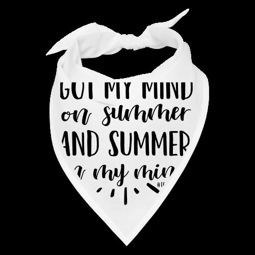 Got My Mind on Summer and Summer on My Mind - Bandana