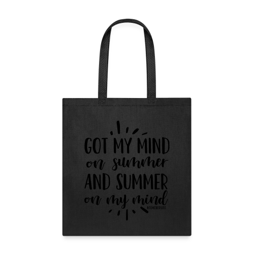 Got My Mind on Summer and Summer on My Mind - Tote Bag