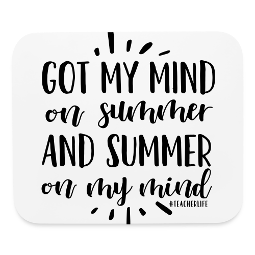 Got My Mind on Summer and Summer on My Mind - Mouse pad Horizontal