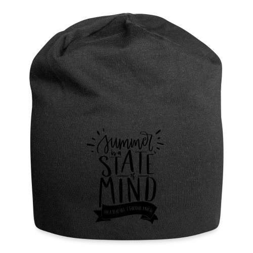 Summer is a State of Mind: I'm a Teacher, I Should Know - Jersey Beanie
