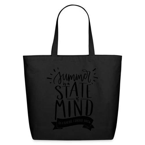 Summer is a State of Mind: I'm a Teacher, I Should Know - Eco-Friendly Cotton Tote