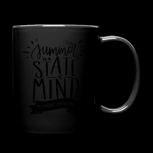 Summer is a State of Mind: I'm a Teacher, I Should Know - Full Color Mug