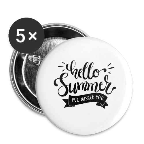 Hello Summer, I've Missed You - Buttons large 2.2'' (5-pack)