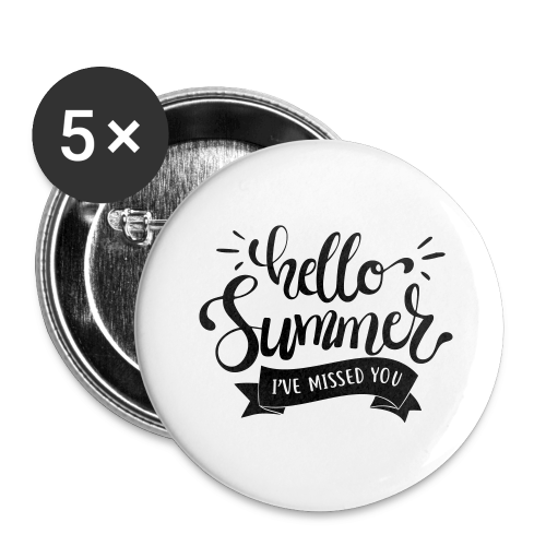 Hello Summer, I've Missed You - Buttons small 1'' (5-pack)