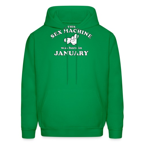This Sex Machine Was Born In January - Men's Hoodie