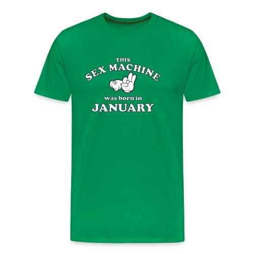 This Sex Machine Was Born In January - Men's Premium T-Shirt