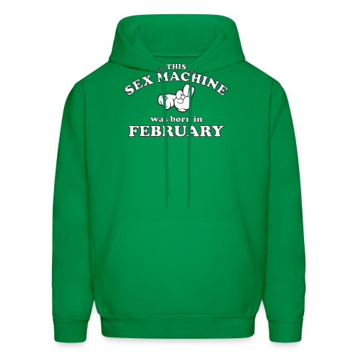 This Sex Machine Was Born In February - Men's Hoodie