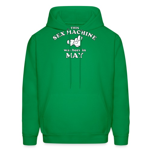 This Sex Machine Was Born In May - Men's Hoodie
