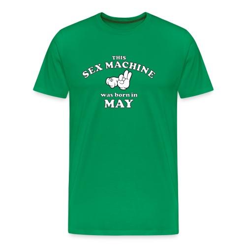 This Sex Machine Was Born In May - Men's Premium T-Shirt
