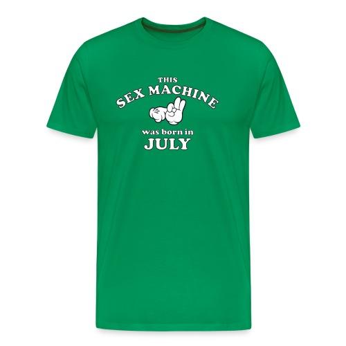This Sex Machine Was Born In July - Men's Premium T-Shirt
