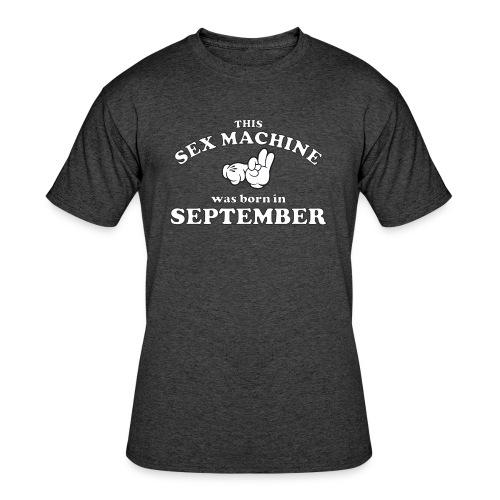 This Sex Machine Was Born In September - Men's 50/50 T-Shirt