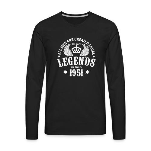 Legends are Born in 1951 - Men's Premium Long Sleeve T-Shirt