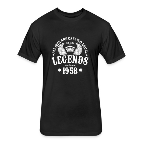 Legends are Born in 1958 - Fitted Cotton/Poly T-Shirt by Next Level
