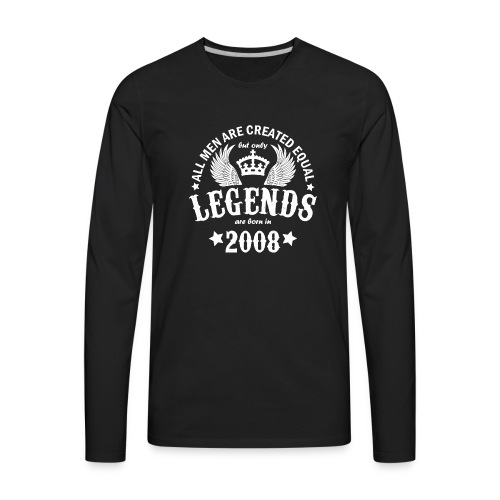 Legends are Born in 2008 - Men's Premium Long Sleeve T-Shirt