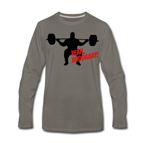 Yeah, Buddaaay! (Red) - Men's Premium Long Sleeve T-Shirt