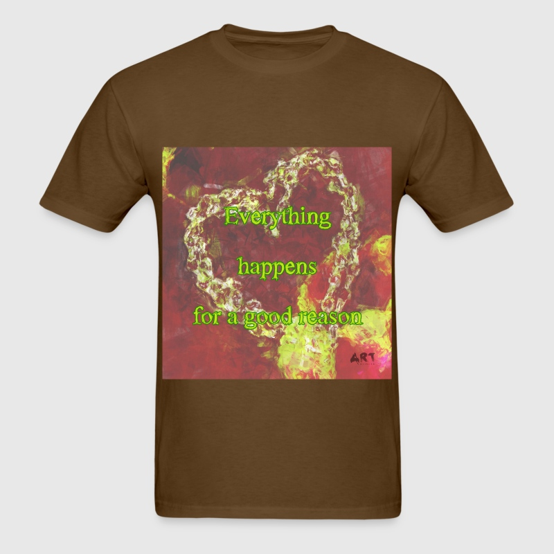 Everything Happens for a Reason T-Shirts - Men's T-Shirt
