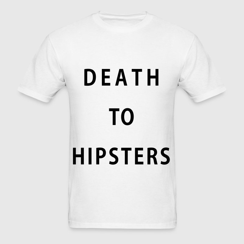 Death To Hipsters Kids' Shirts - Men's T-Shirt