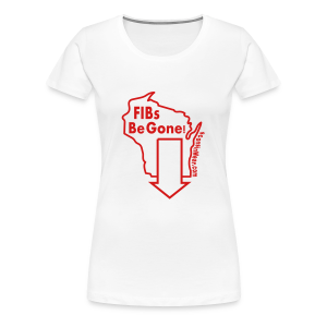 FIBs Be Gone - Women's Premium T-Shirt