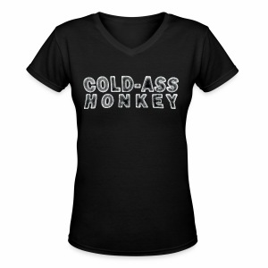 Women's V-Neck T-Shirt - Cold-ass Honkey - www.TedsThreads.co