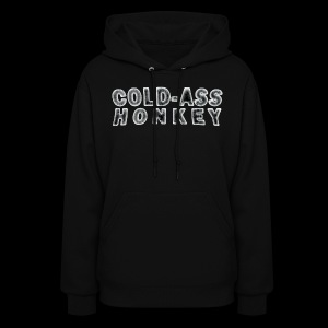 Women's Hoodie - Cold-ass Honkey - www.TedsThreads.co