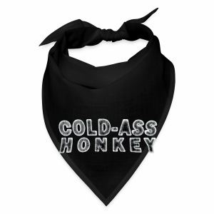 Bandana - Cold-ass Honkey - www.TedsThreads.co