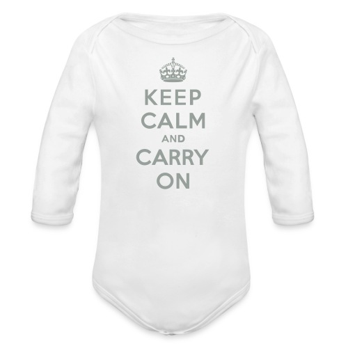 Keep Calm and Carry On - Organic Long Sleeve Baby Bodysuit