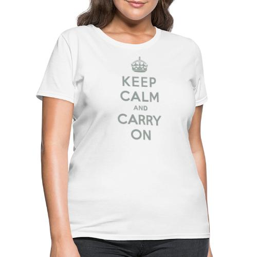 Keep Calm and Carry On - Women's T-Shirt