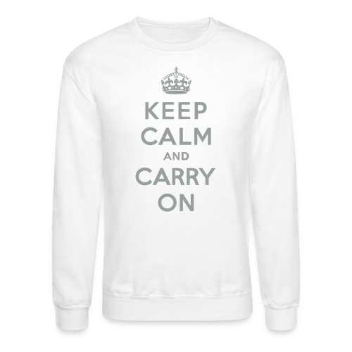 Keep Calm and Carry On - Crewneck Sweatshirt