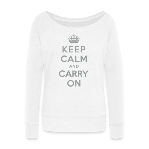 Keep Calm and Carry On - Women's Wideneck Sweatshirt