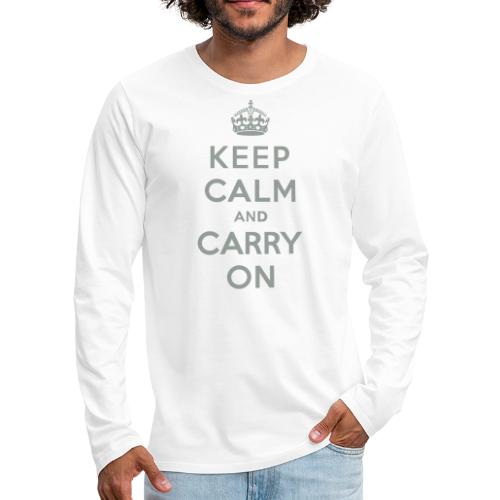 Keep Calm and Carry On - Men's Premium Long Sleeve T-Shirt