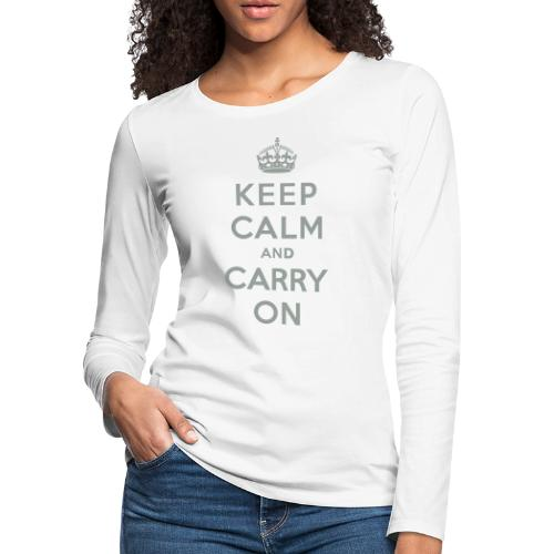Keep Calm and Carry On - Women's Premium Long Sleeve T-Shirt