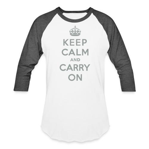 Keep Calm and Carry On - Baseball T-Shirt
