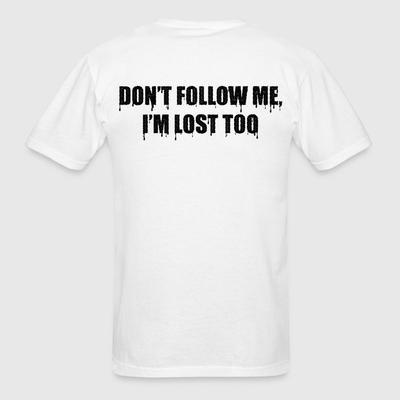 Dont Follow Me, Im lost too motorcycle T-Shirts - Men's T-Shirt
