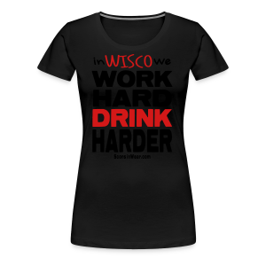 Drink Harder - Women's Premium T-Shirt