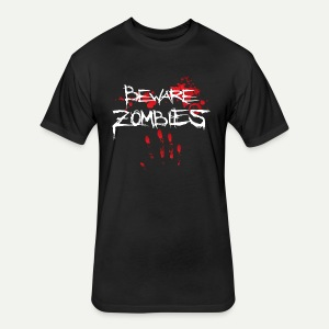 Beware Zombies - Fitted Cotton/Poly T-Shirt by Next Level