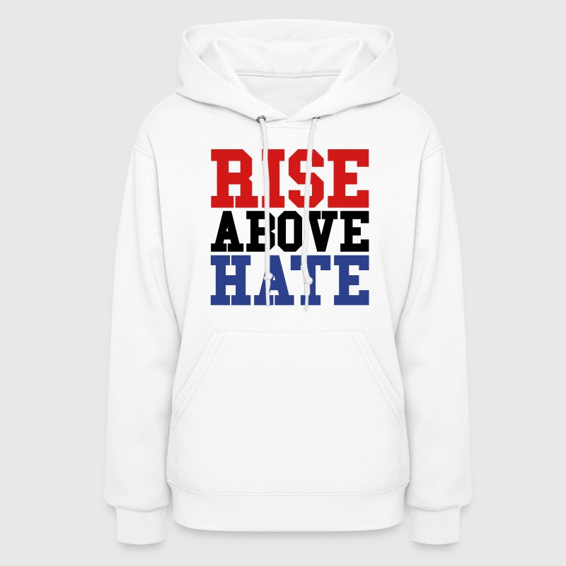 Rise Above Hate Hoodies - Women's Hoodie