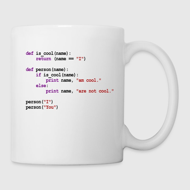 Python Code - I am cool, You are not cool Bottles & Mugs - Coffee/Tea Mug