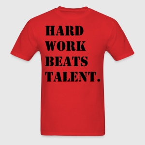 Hard Work Beats Talent Shirt - Men's T-Shirt