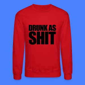 Drunk As Shit Tanks - Crewneck Sweatshirt