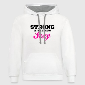 strong is the new sexy - Contrast Hoodie