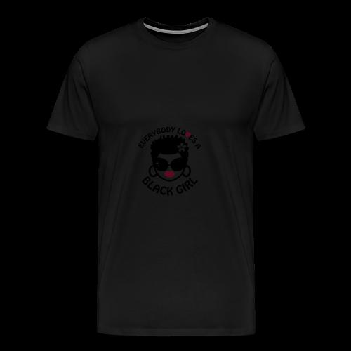 Everyone Loves a Black Girl Baby   - Men's Premium T-Shirt
