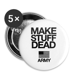 US ARMY: MAKE STUFF DEAD (Standard weight) - Small Buttons
